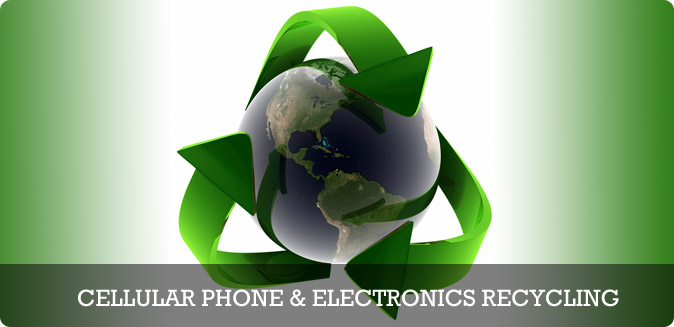 Cellular Phone and Electronics Recycling