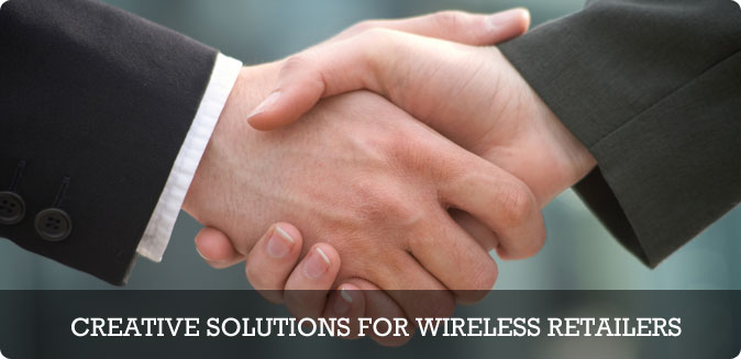 Creative Solutions for Wireless Retailers
